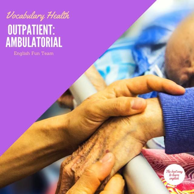 Outpatient - Ambulatorial