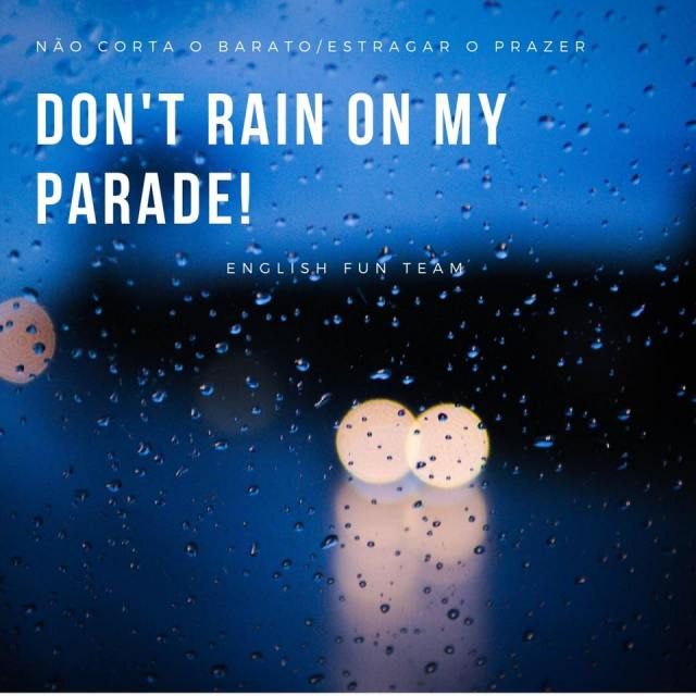dont rain on my parade